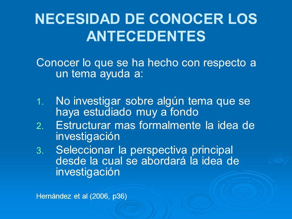 NECESIDAD DE CONOCER LOS ANTECEDENTES