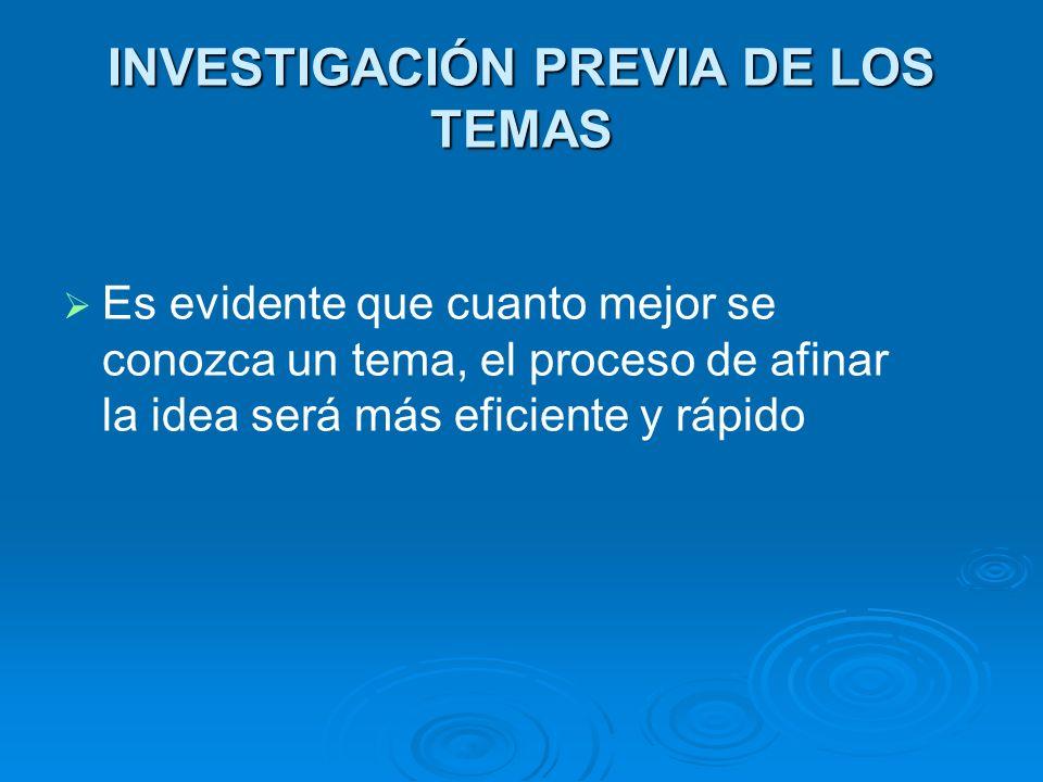 INVESTIGACIÓN PREVIA DE LOS TEMAS