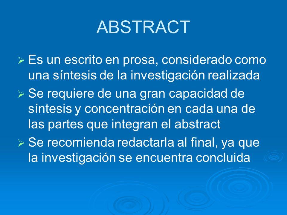 ABSTRACT Es un escrito en prosa, considerado como una síntesis de la investigación realizada.
