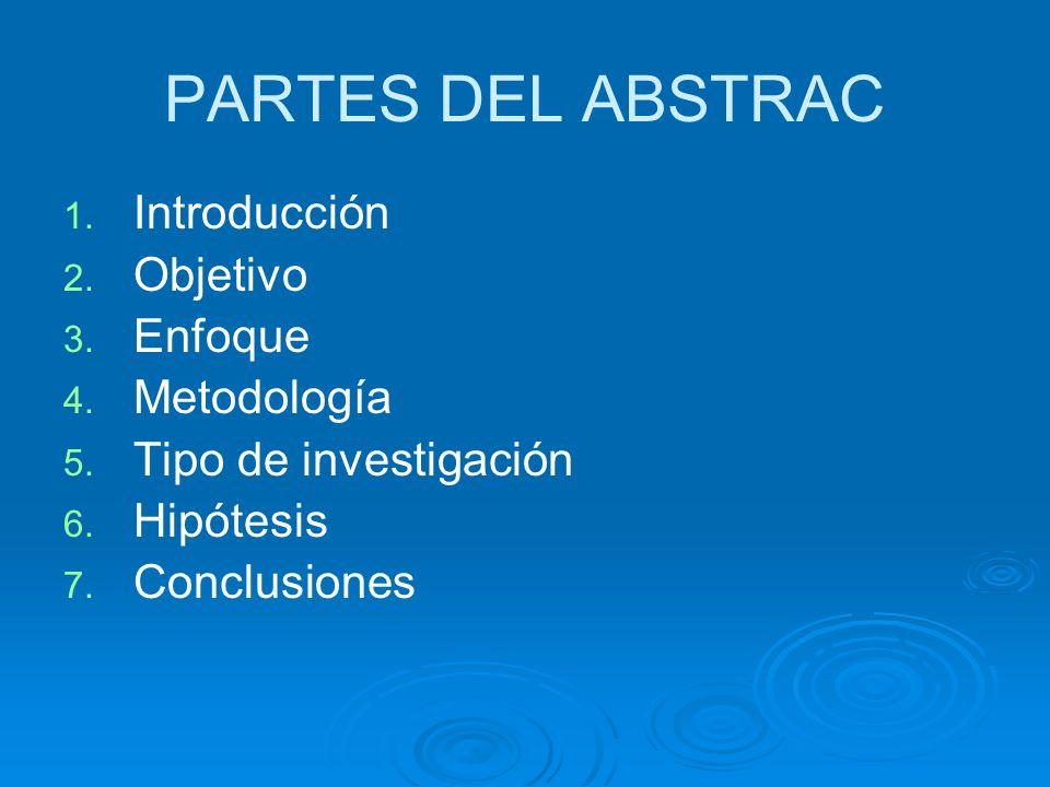 PARTES DEL ABSTRAC Introducción Objetivo Enfoque Metodología