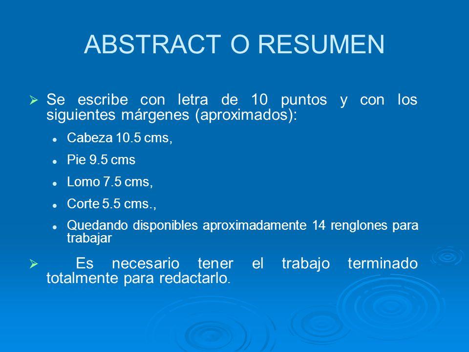 ABSTRACT O RESUMEN Se escribe con letra de 10 puntos y con los siguientes márgenes (aproximados): Cabeza 10.5 cms,