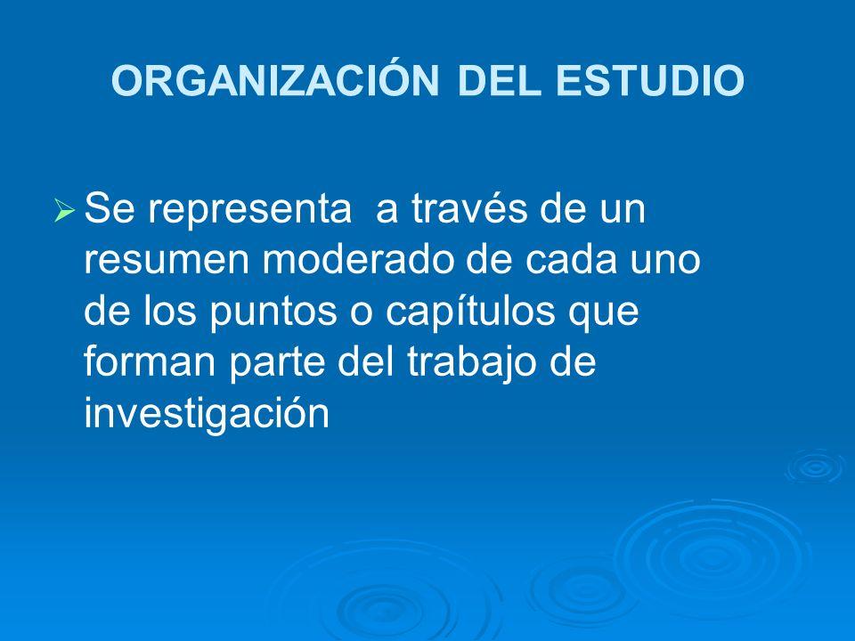 ORGANIZACIÓN DEL ESTUDIO