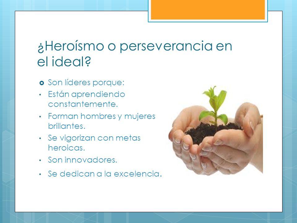 ¿Heroísmo o perseverancia en el ideal