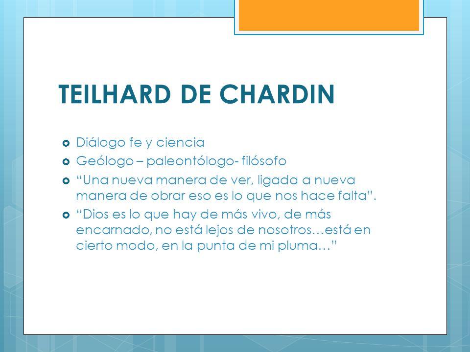 TEILHARD DE CHARDIN Diálogo fe y ciencia