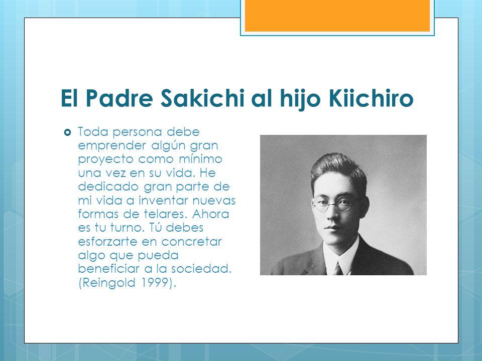 El Padre Sakichi al hijo Kiichiro