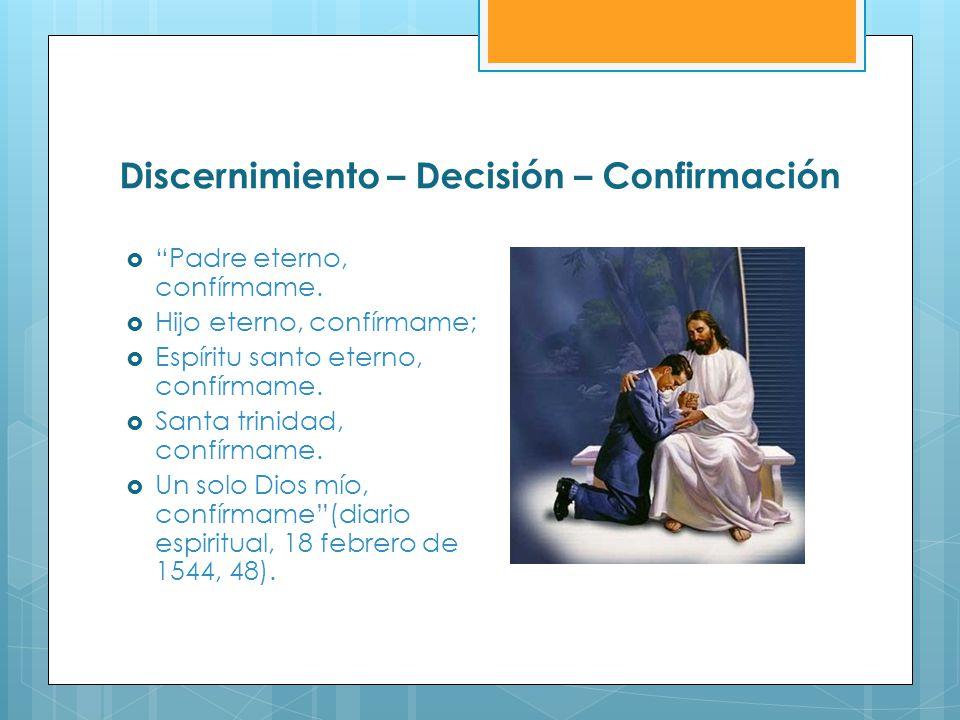 Discernimiento – Decisión – Confirmación
