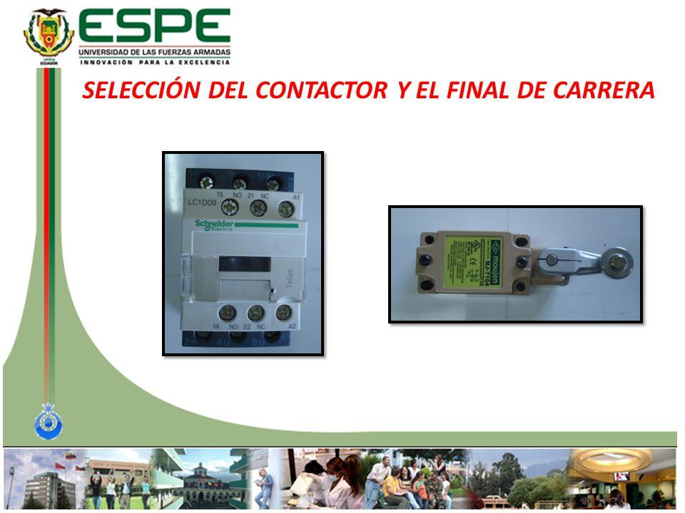 SELECCIÓN DEL CONTACTOR Y EL FINAL DE CARRERA