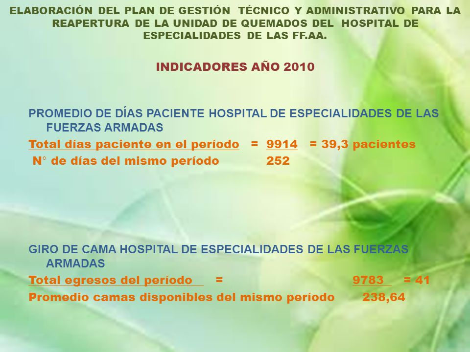 ELABORACIÓN DEL PLAN DE GESTIÓN TÉCNICO Y ADMINISTRATIVO PARA LA REAPERTURA DE LA UNIDAD DE QUEMADOS DEL HOSPITAL DE ESPECIALIDADES DE LAS FF.AA.
