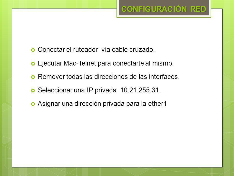 CONFIGURACIÓN RED Conectar el ruteador vía cable cruzado.