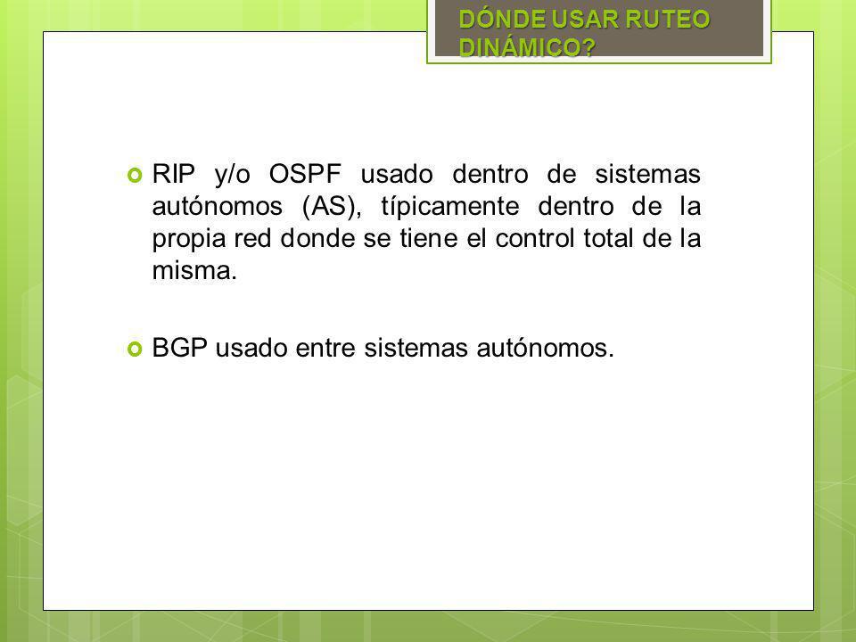 BGP usado entre sistemas autónomos.