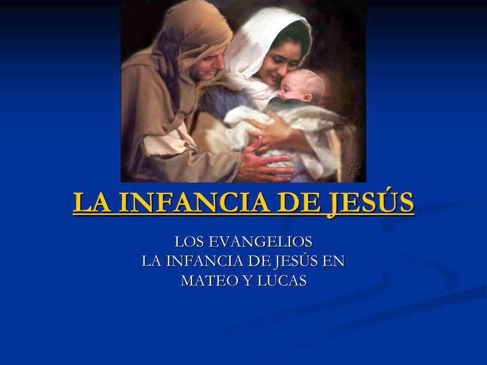 LOS EVANGELIOS LA INFANCIA DE JESÚS EN MATEO Y LUCAS