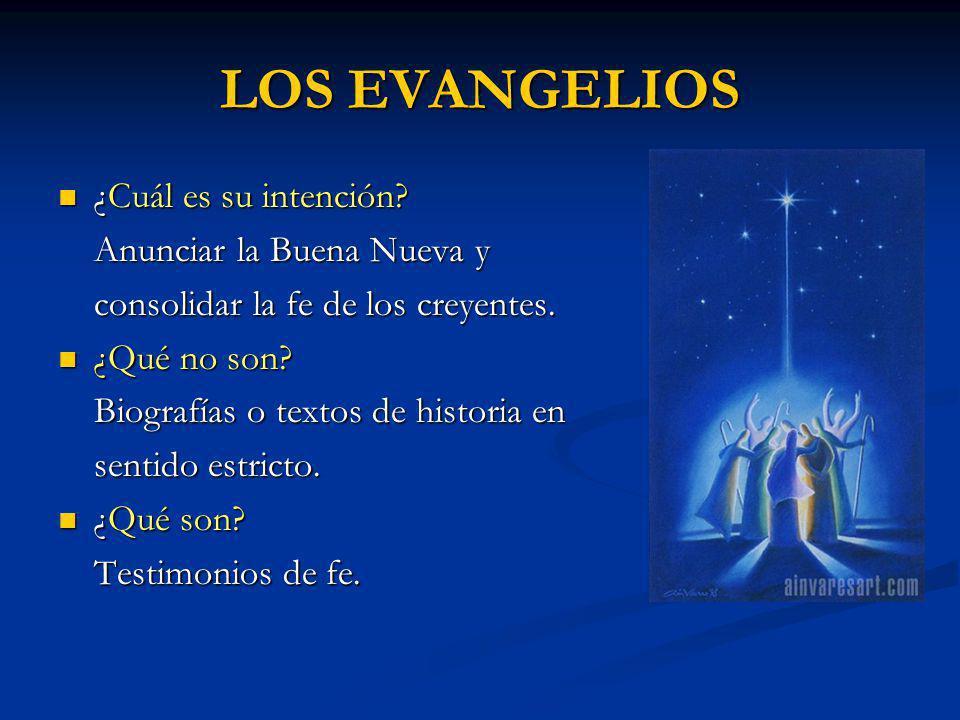LOS EVANGELIOS ¿Cuál es su intención Anunciar la Buena Nueva y