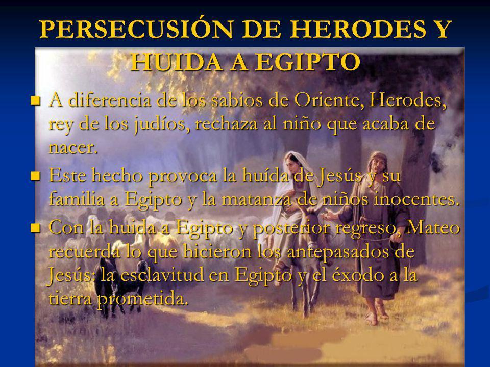 PERSECUSIÓN DE HERODES Y HUIDA A EGIPTO