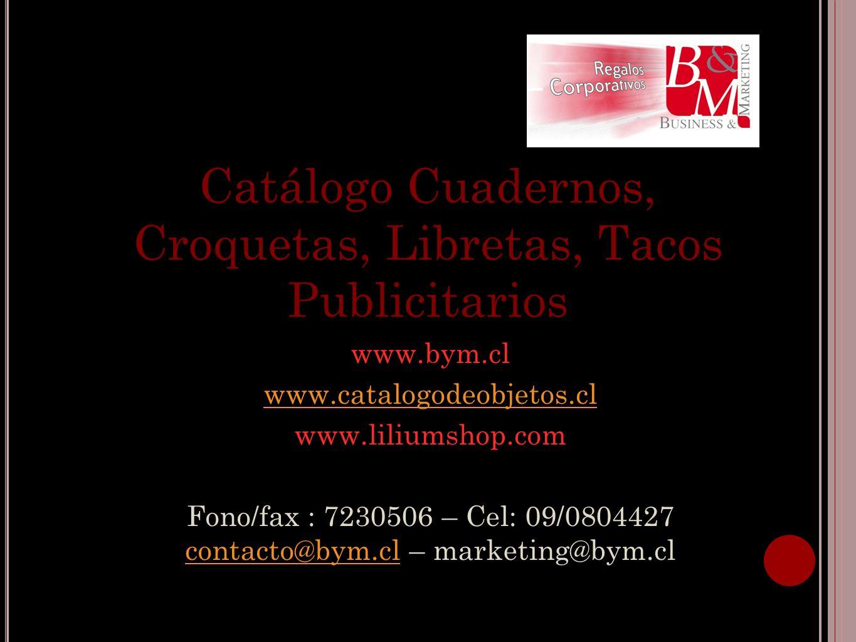Croquetas, Libretas, Tacos Publicitarios