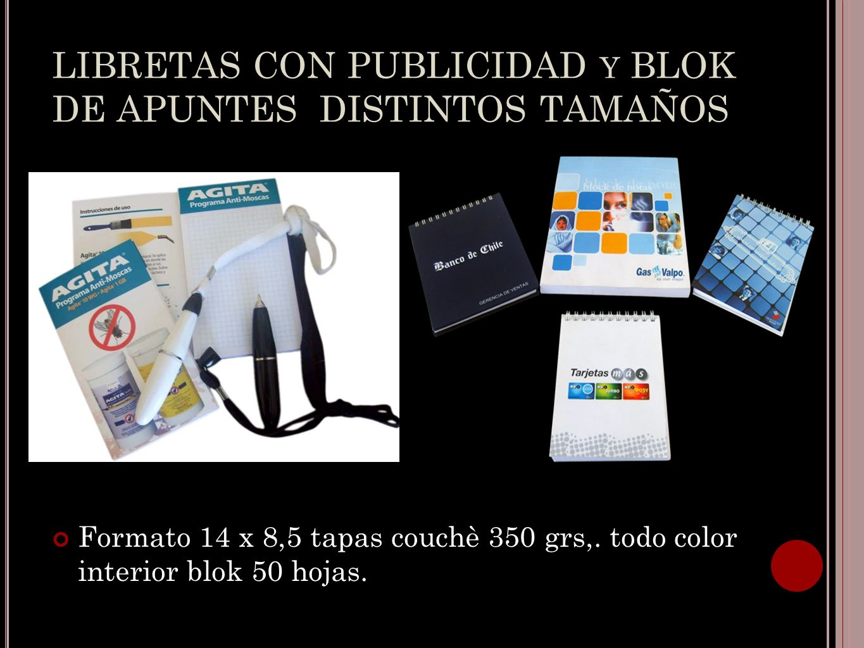 LIBRETAS CON PUBLICIDAD y BLOK DE APUNTES DISTINTOS TAMAÑOS