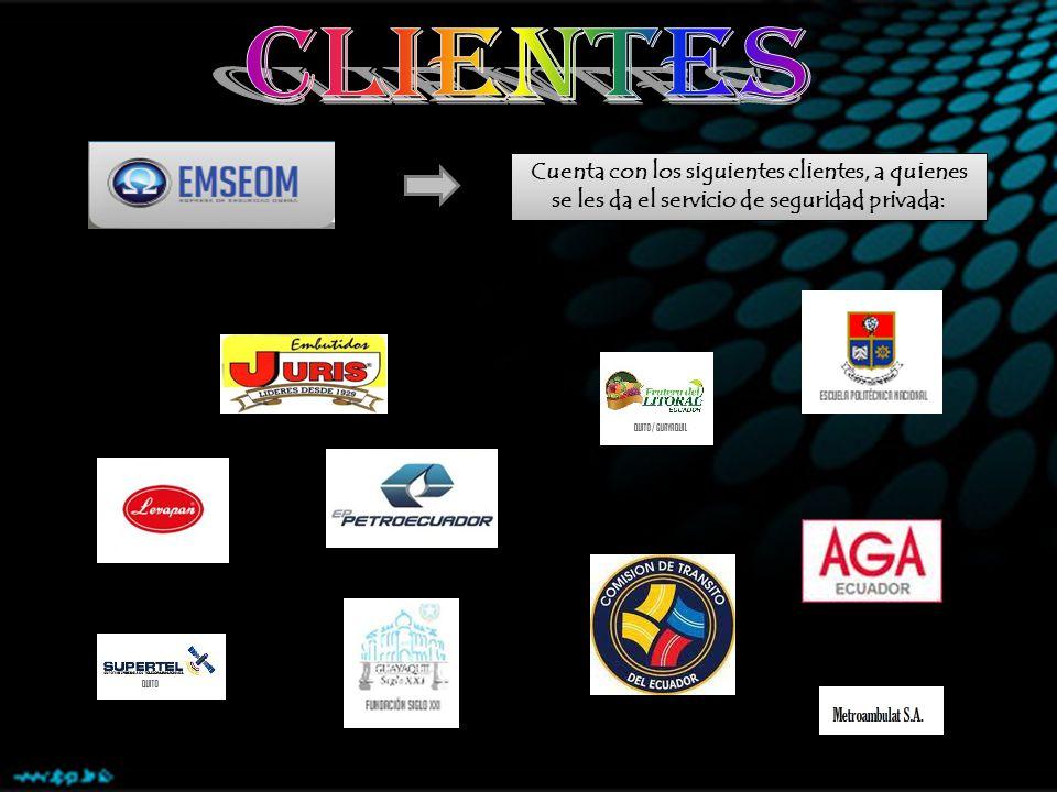 CLIENTES Cuenta con los siguientes clientes, a quienes se les da el servicio de seguridad privada: