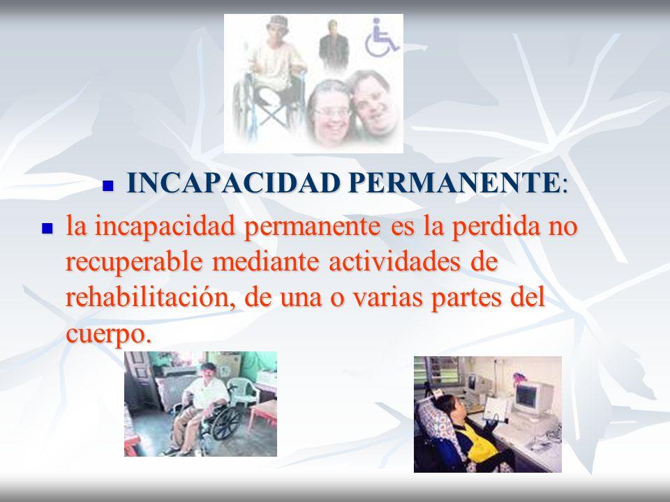 INCAPACIDAD PERMANENTE: