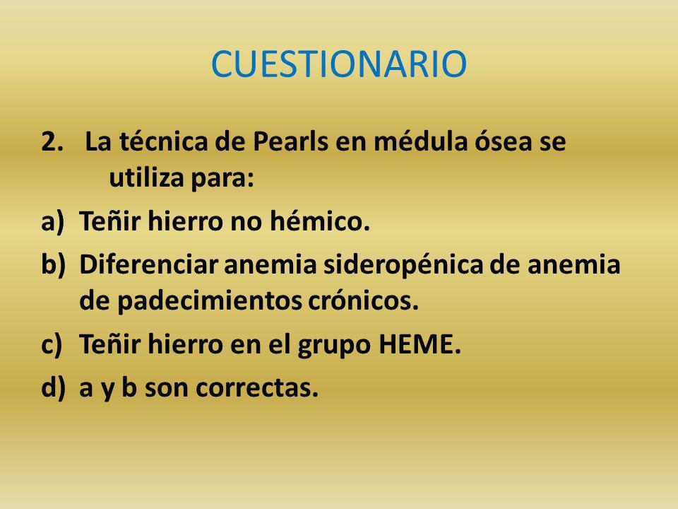 CUESTIONARIO 2. La técnica de Pearls en médula ósea se utiliza para: