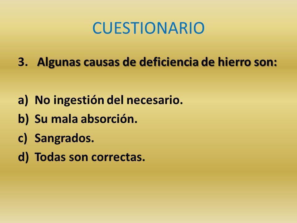 CUESTIONARIO 3. Algunas causas de deficiencia de hierro son: