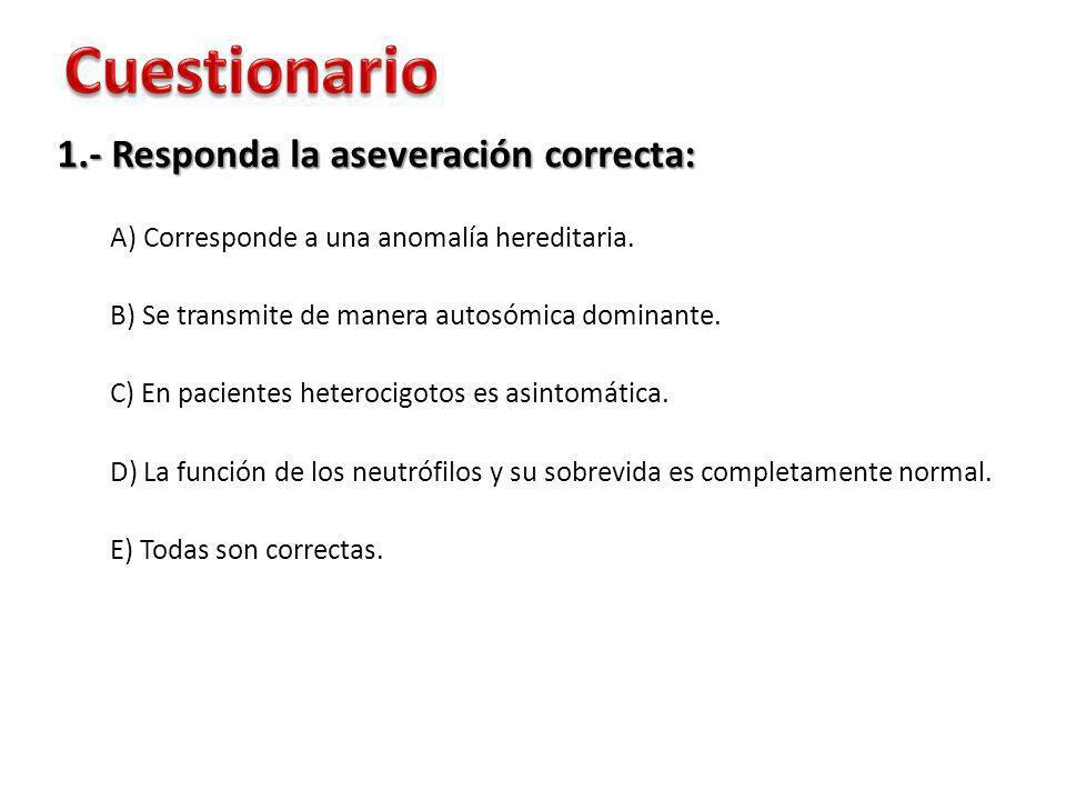 Cuestionario 1.- Responda la aseveración correcta: