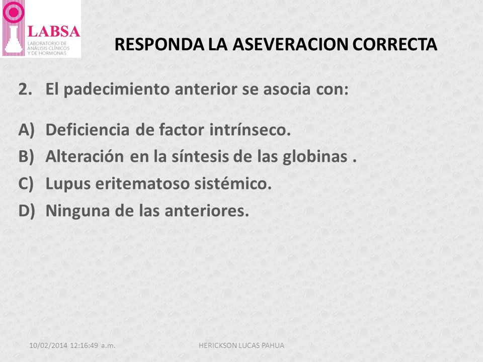 RESPONDA LA ASEVERACION CORRECTA