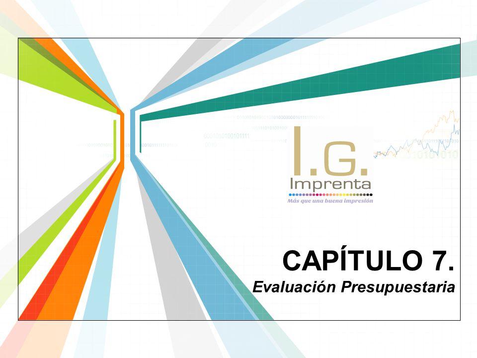 CAPÍTULO 7. Evaluación Presupuestaria