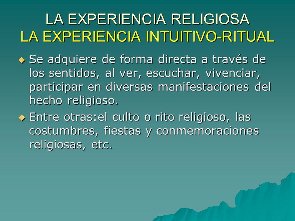 LA EXPERIENCIA RELIGIOSA LA EXPERIENCIA INTUITIVO-RITUAL