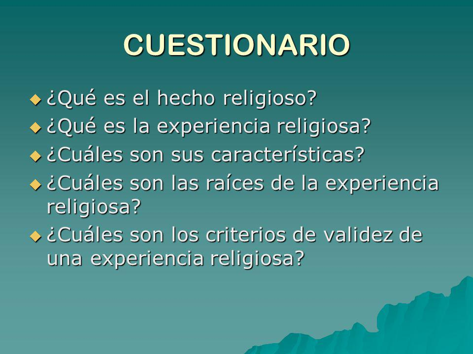 CUESTIONARIO ¿Qué es el hecho religioso