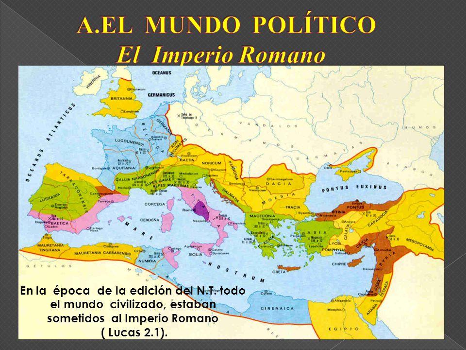 A.EL MUNDO POLÍTICO El Imperio Romano