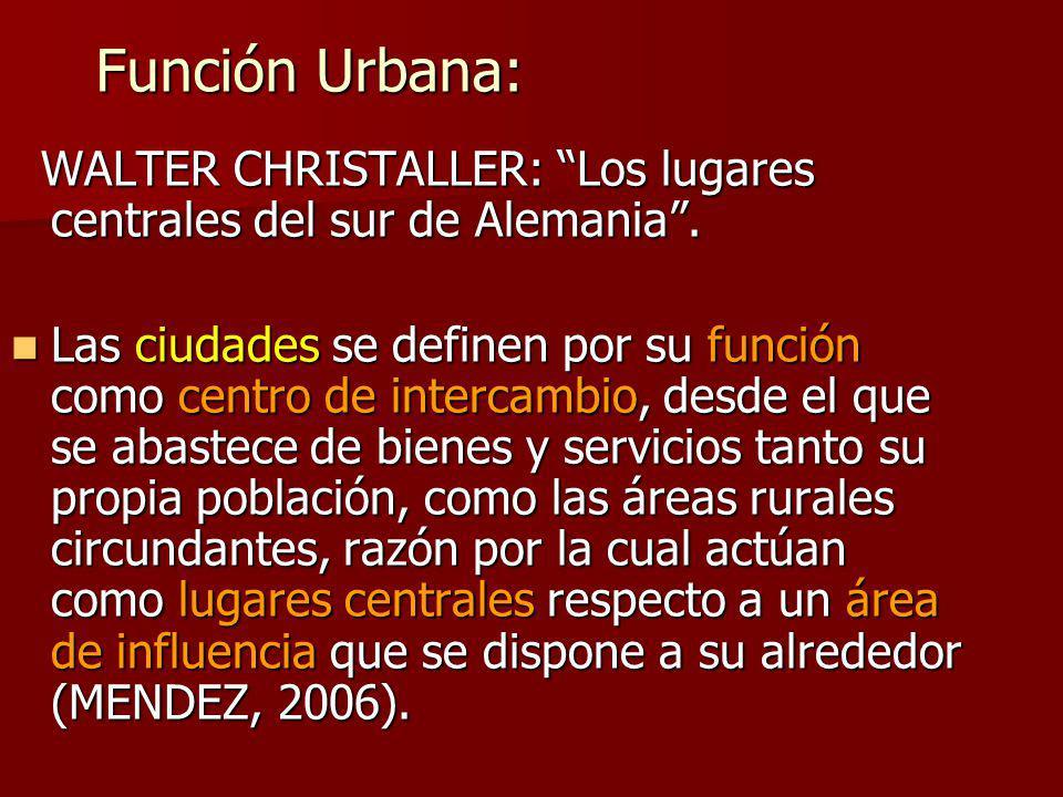 Función Urbana: WALTER CHRISTALLER: Los lugares centrales del sur de Alemania .