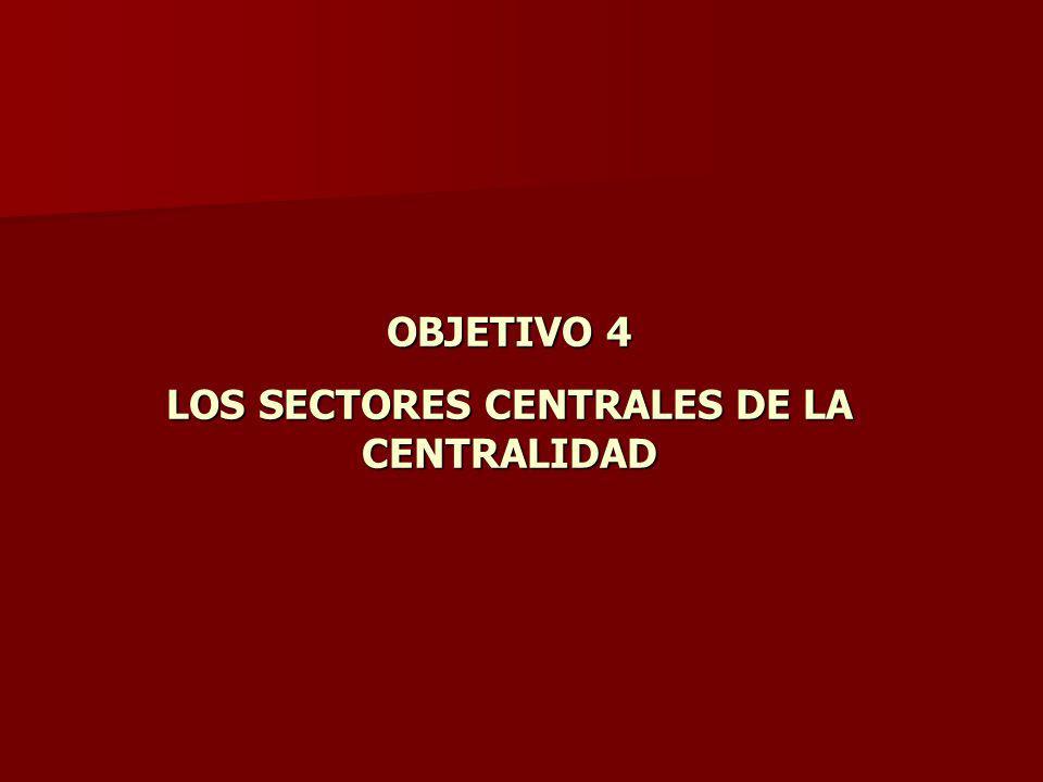 LOS SECTORES CENTRALES DE LA CENTRALIDAD