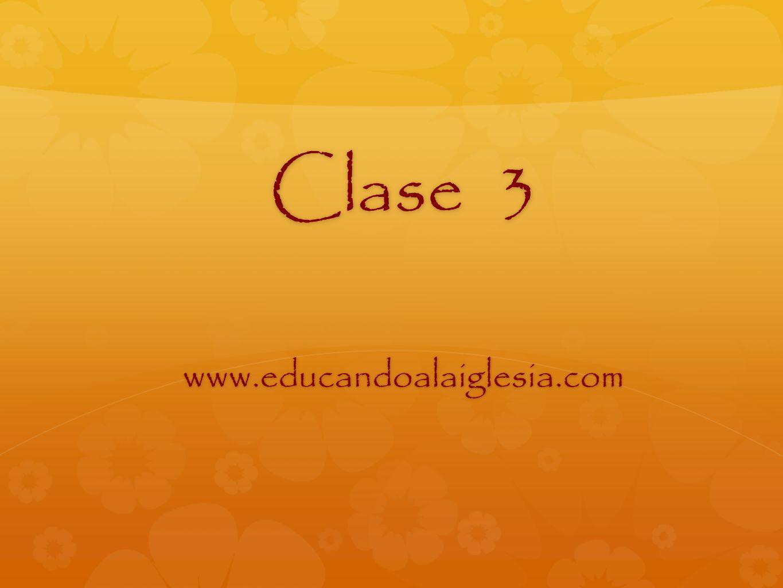 Clase 3 www.educandoalaiglesia.com