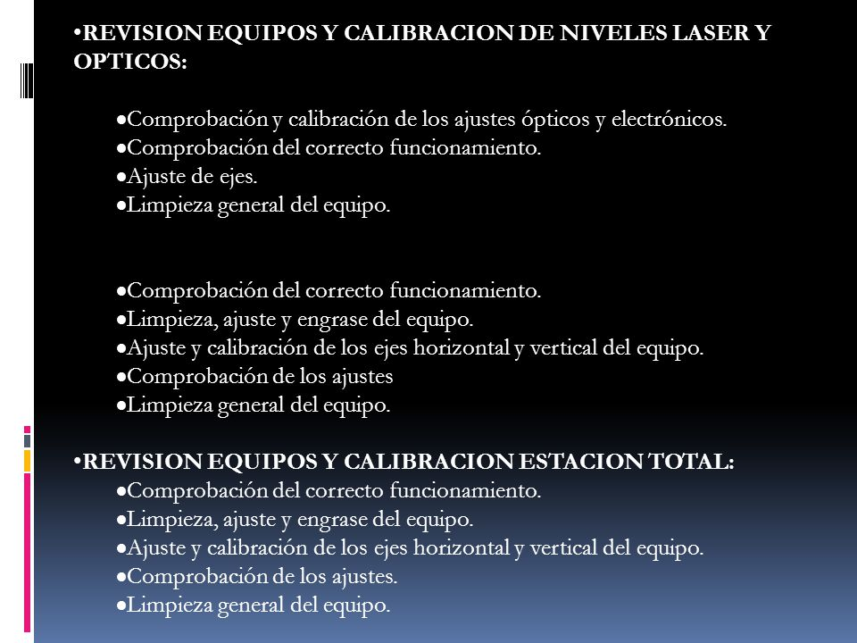 REVISION EQUIPOS Y CALIBRACION DE NIVELES LASER Y OPTICOS: