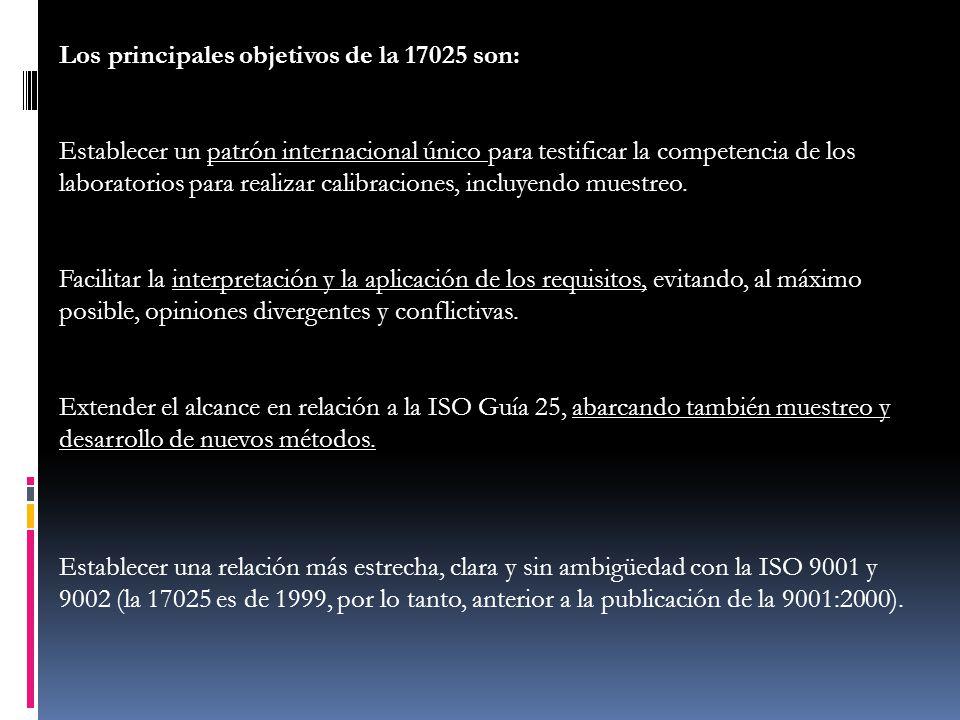 Los principales objetivos de la 17025 son: