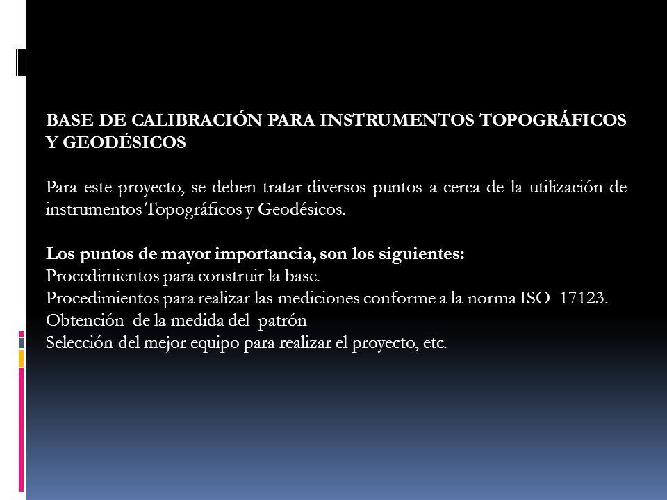 BASE DE CALIBRACIÓN PARA INSTRUMENTOS TOPOGRÁFICOS Y GEODÉSICOS
