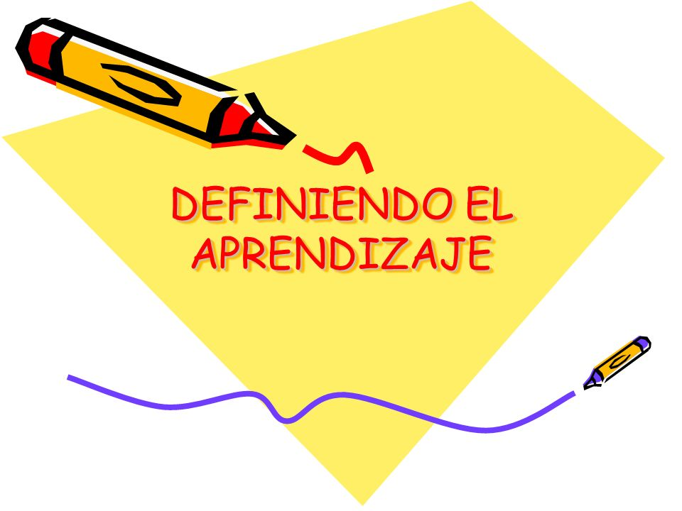 DEFINIENDO EL APRENDIZAJE