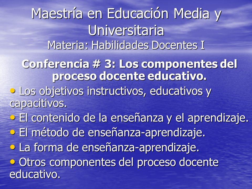 Conferencia # 3: Los componentes del proceso docente educativo.