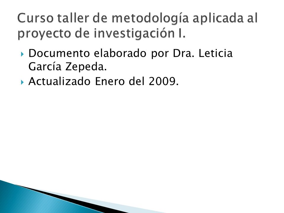 Curso taller de metodología aplicada al proyecto de investigación I.