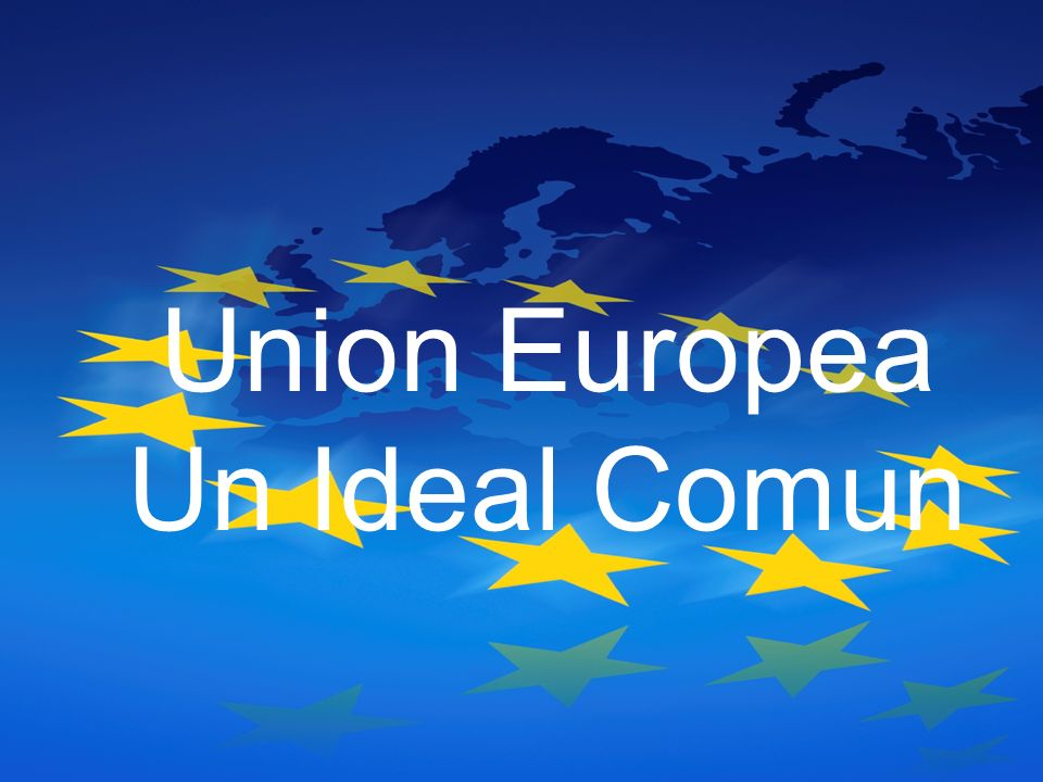 Union Europea Un Ideal Comun