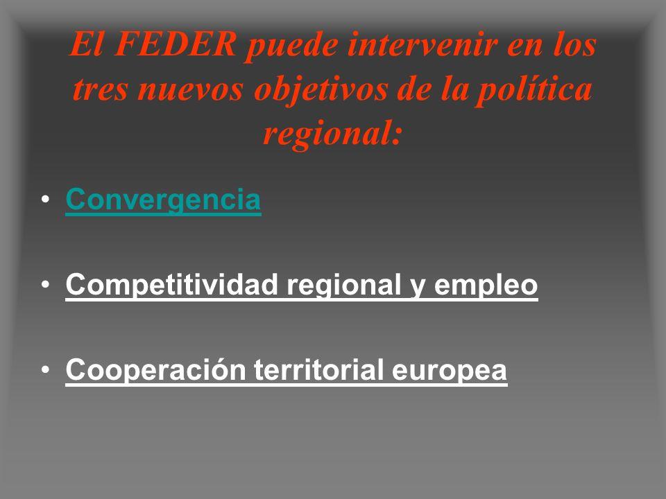 El FEDER puede intervenir en los tres nuevos objetivos de la política regional: