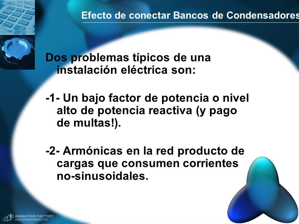 Efecto de conectar Bancos de Condensadores