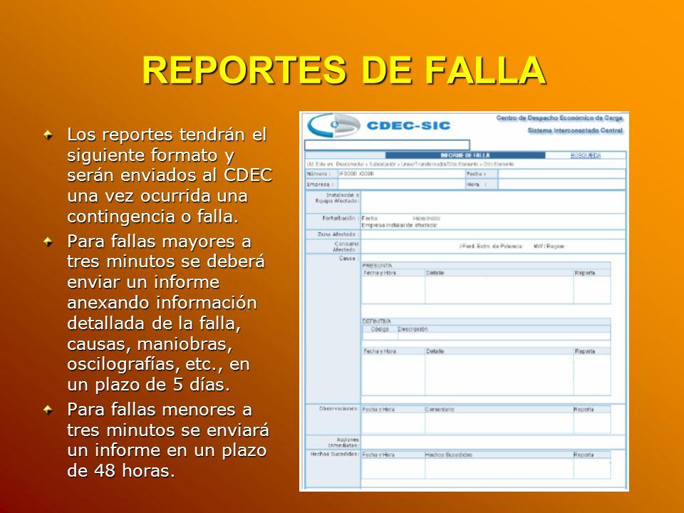 REPORTES DE FALLA Los reportes tendrán el siguiente formato y serán enviados al CDEC una vez ocurrida una contingencia o falla.