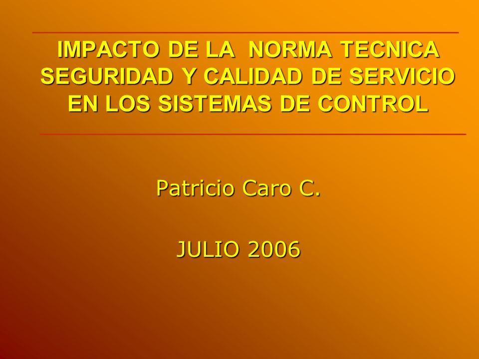 IMPACTO DE LA NORMA TECNICA SEGURIDAD Y CALIDAD DE SERVICIO EN LOS SISTEMAS DE CONTROL