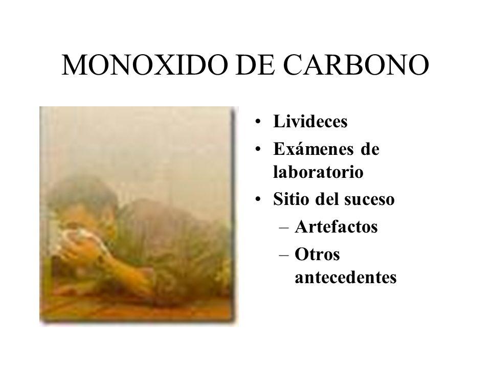 MONOXIDO DE CARBONO Livideces Exámenes de laboratorio Sitio del suceso