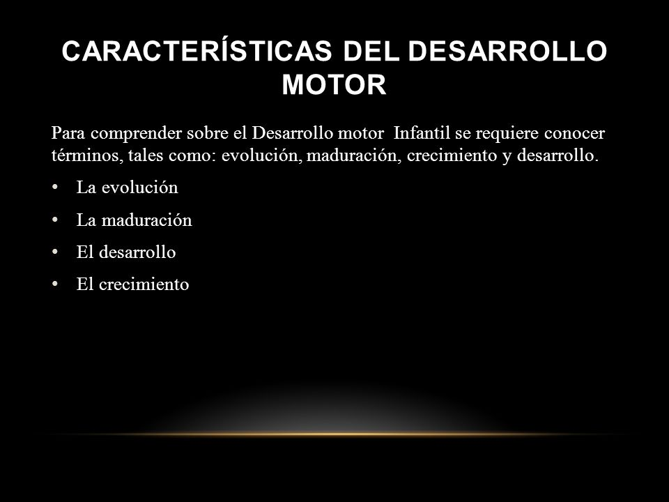 Características del Desarrollo Motor