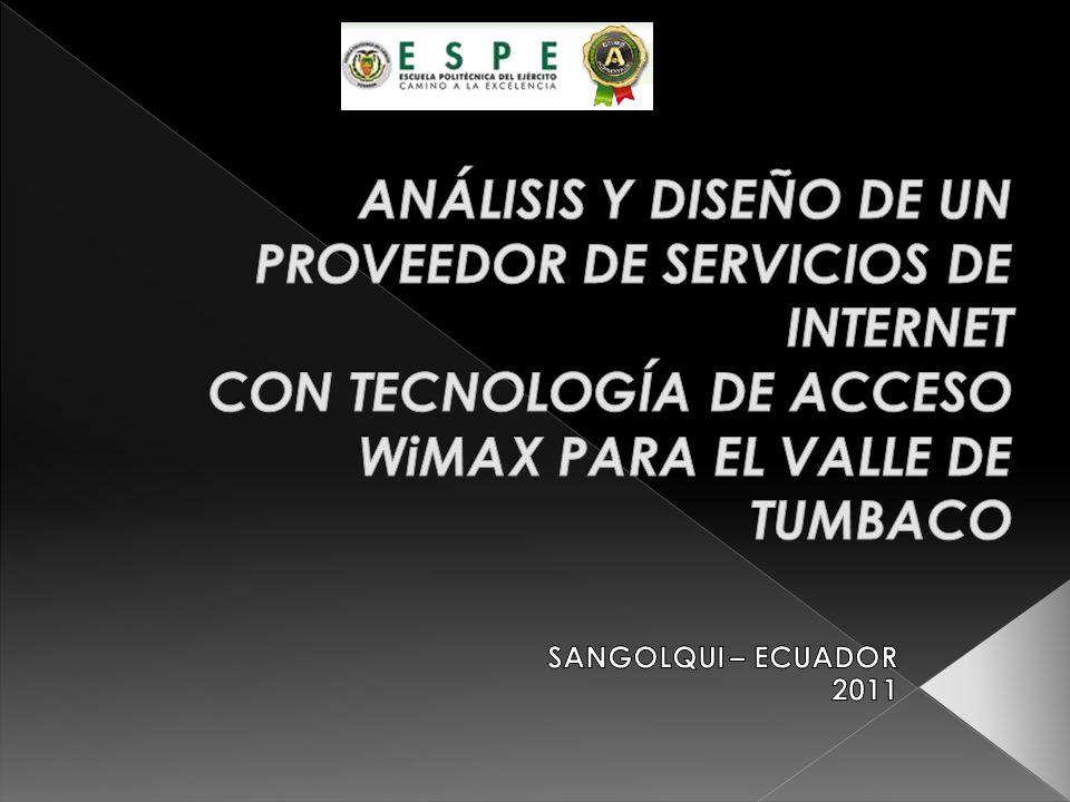ANÁLISIS Y DISEÑO DE UN PROVEEDOR DE SERVICIOS DE INTERNET CON TECNOLOGÍA DE ACCESO WiMAX PARA EL VALLE DE TUMBACO