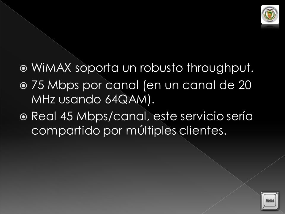 WiMAX soporta un robusto throughput.