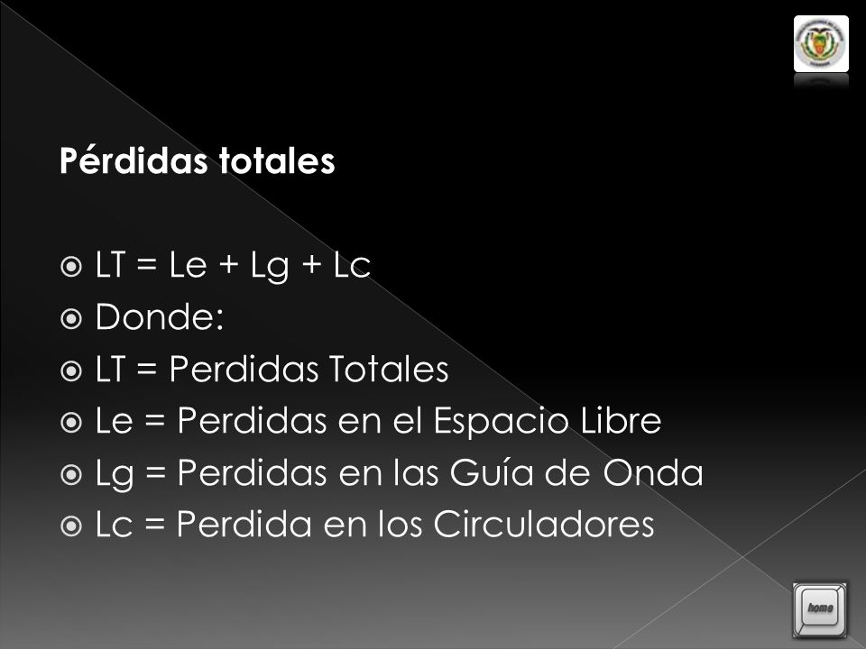 Pérdidas totales LT = Le + Lg + Lc. Donde: LT = Perdidas Totales. Le = Perdidas en el Espacio Libre.