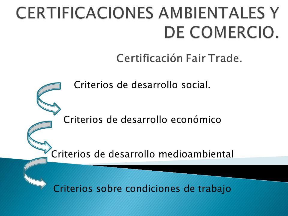 CERTIFICACIONES AMBIENTALES Y DE COMERCIO.