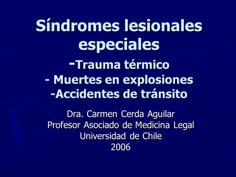 Síndromes lesionales especiales -Trauma térmico - Muertes en explosiones -Accidentes de tránsito
